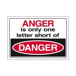 Anger is close to danger